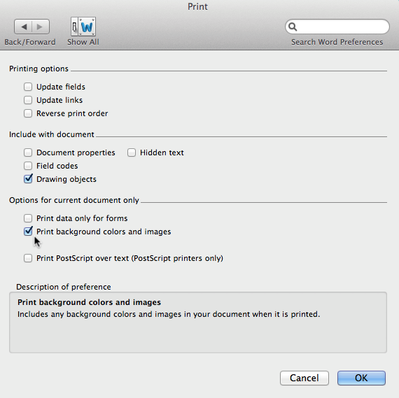 Go To Word Preferences Print And Make Sure Backgrounds Is Checked